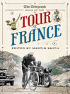The Telegraph Book of the Tour de France (eBook): The Life and Times of Federico Bahamontes, the Tour&#39;s Greatest Climber